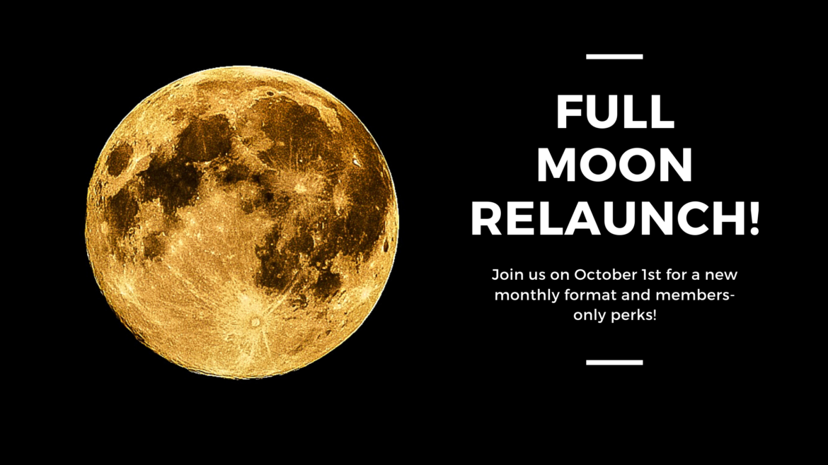 Full Moon Relaunch!